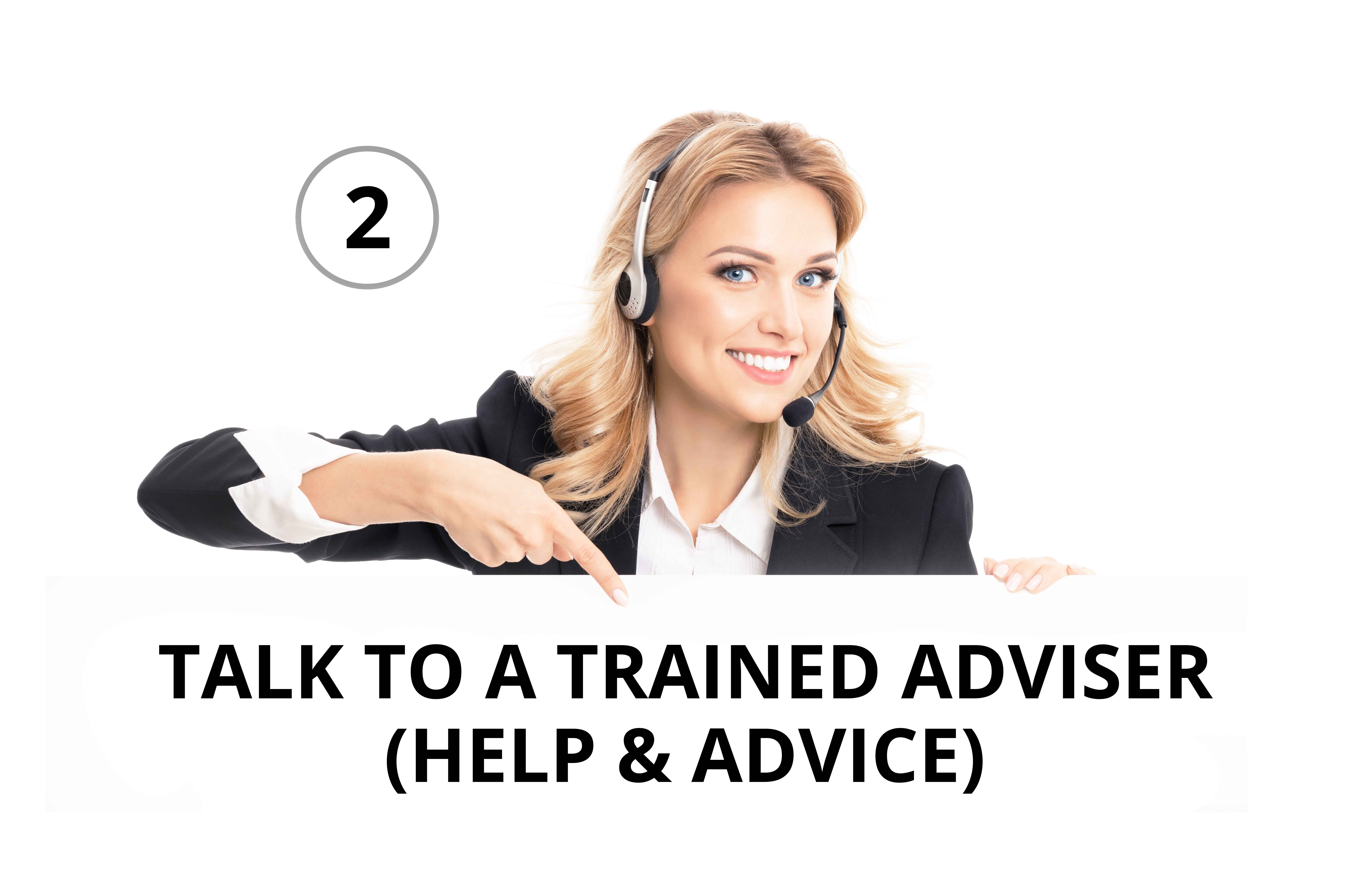 TALK TO TRAINED ADVISER (ANSWER & QUESTION)